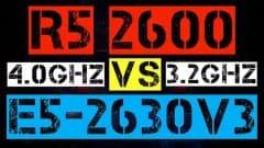 RYZEN 5 2600 VS XEON E5-2630 V3