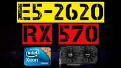 XEON E5-2620 + RX 570