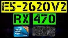 XEON E5-2620 V2 + RX 470