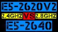 XEON E5-2620 V2 VS E5-2640