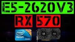 XEON E5-2620 V3 + RX 570