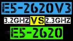 XEON E5-2620 V3 VS E5-2620