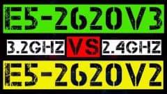 XEON E5-2620 V3 VS E5-2620 V2