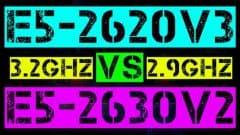 XEON E5-2620 V3 VS E5-2630 V2