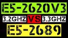 E5-2620 V3 VS E5-2689