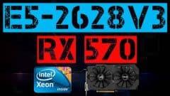 XEON E5-2628 V3 + RX 570