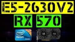 XEON E5-2630 V2 + RX 570