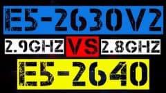 XEON E5-2630 V2 VS E5-2640
