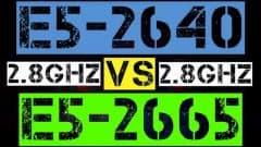 XEON E5-2640 VS E5-2665