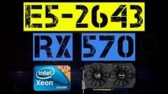 XEON E5-2643 + RX 570