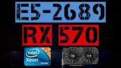 XEON E5-2689 + RX 570